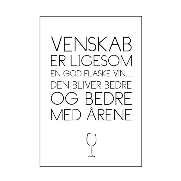 Vin er som venskab - Det bliver bedre og bedre som årene går - plakat fra Wolfdesign