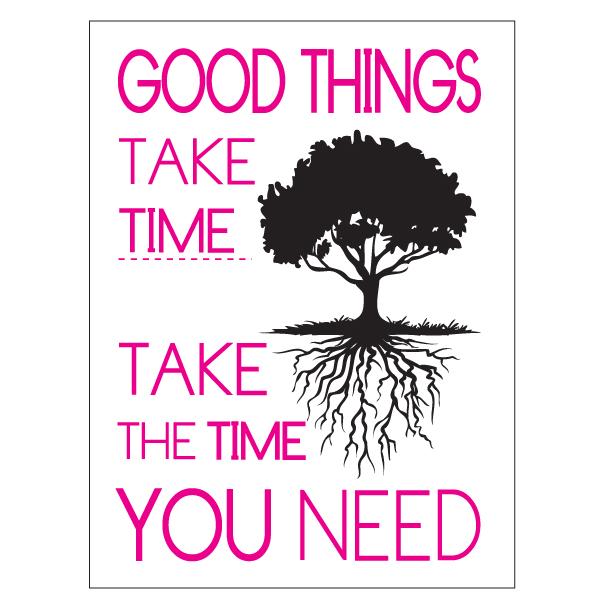 Good things tak time - take the time you need - magenta - tekstplakat fra Wolfdesign