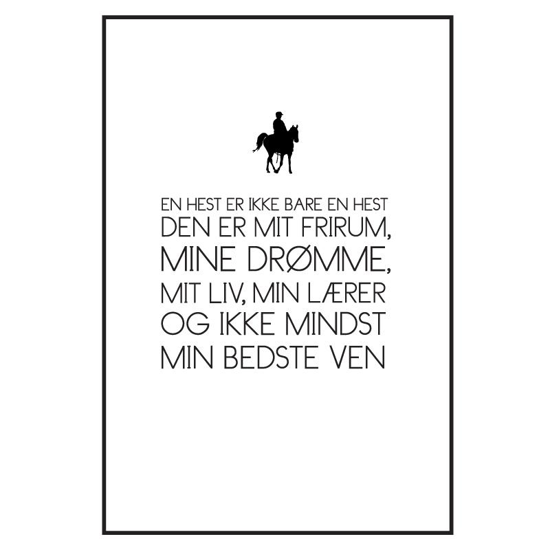 Hesten er mit liv - Heste plakat fra Wolfdesign