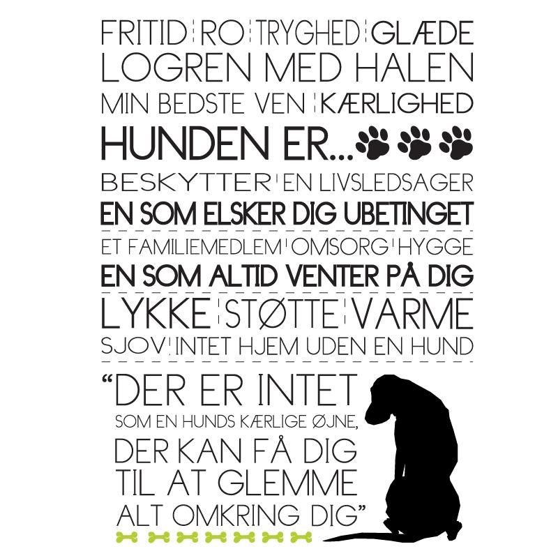 Hunden er - Hunde plakat fra Wolfdesign