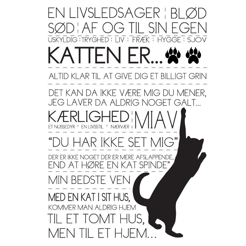 Katten er - Katte plakat fra Wolfdesign