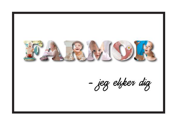 Farmor – Jeg elsker dig i farver - special lavet plakater med din egne billeder fra Wolfdesign